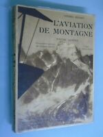 GENERAL BENOIST -L AVIATION DE MONTAGNE -ETUDE ALPINE- ED ARTHAUD- 1934
