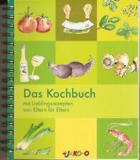 Das Kochbuch - mit Lieblingsrezepten von Eltern für Eltern - Jako-o