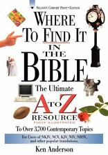 WHERE TO FIND IT IN THE BIBLE-A TO Z RESOURCE   BOOK