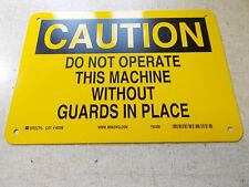 "NEW Brady 42398 Caution ""Do Not Operate Machine"" Sign 10"" x 7""  *FREE SHIPPING*"