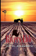 NEW Rivers ebb by Jim H. Ainsworth