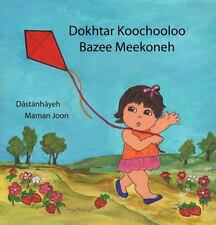 Dokhtar Koochooloo Bazee Meekoneh (persian Edition): By Sheila Saleh