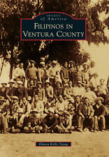 Filipinos in Ventura County [Images of America] [CA] [Arcadia Publishing]