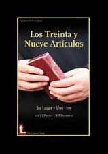 Los Treinta y Nueve Articulos : Su Lugar y Uso Hoy by James I. Packer and...