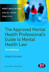 (Very Good)-The Approved Mental Health Professional's Guide to Mental Health Law