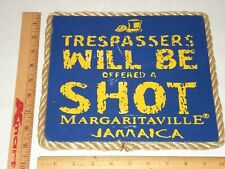 """Trespassers Will Be (Offered A) Shot"""" Margaritaville JAMAICA - wood sign"""