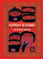 El fuego y la palabra: Una Historia del Movimiento Zapatista (Spanish -ExLibrary