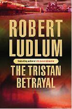 ROBERT LUDLUM ____ THE TRISTAN BETRAYAL ___ BRAND NEW ___ FREEPOST UK