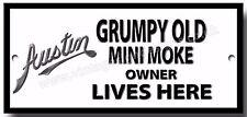 Grumpy Old AUSTIN MINI MOKE Owner Lives Here métal plaque.vintage voiture
