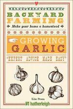 Backyard Farming: Backyard Farming: Growing Garlic by Kim Pezza (2014,...