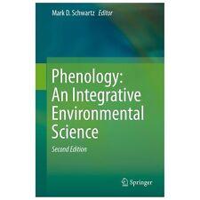 Phenology: an Integrative Environmental Science: By Schwartz, Mark D.
