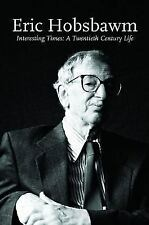 Interesting Times: A Twentieth-century Life [Lives of the Left] , Hobsbawm, Eric