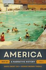 America : A Narrative History by David E. Shi and George Bro (PAPERBACK!!)