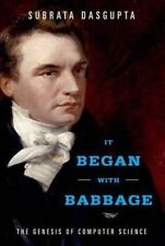 It Began with Babbage: The Genesis of Computer Science by Subrata Dasgupta (Har…