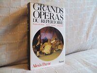 Grands opéras du répertoire résumé des livrets analyse musicale par Payne