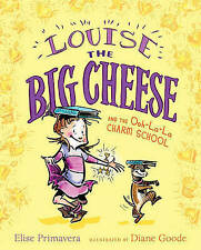Louise the Big Cheese and the Ooh-la-la Charm School-ExLibrary
