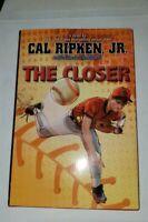 Cal Ripken Jr Signed Autograph The Closer  Baltimore Orioles