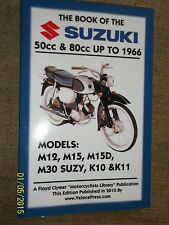 BOOK OF SUZUKI 50cc M12 M15 M15D M30 & SUZY +80cc K10 & K11 MANUAL Up To 1966