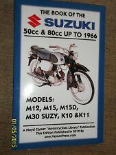 BOOK OF SUZUKI 50cc M12 M15 M15D M30 & SUZY +80cc K10 & K11 MANUAL Up To 1966