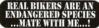 Motorcycle Sticker for Helmets or toolbox #139 Real bikers are an endangered spe