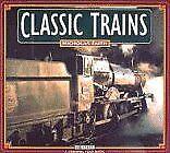 Classic Trains (A Channel Four book)-Nicholas Faith