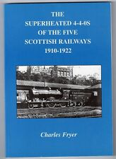 """The Superheated 4-4-0`s, Of The Scottish Railways, 1910-1922"", by Charles Fryer"