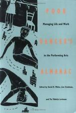 Poor Dancer's Almanac : Managing Life and Work in the Performing Arts