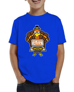 Eat More Pizza Turkey Funny Thanksgiving Family Holiday Toddler T-Shirt