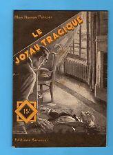 ►FERENCZI - MON ROMAN POLICIER N°423 - LE JOYAU TRAGIQUE - CAILLAS - 1956