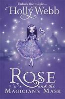 Rose and the Magician's Mask, Webb, Holly Paperback Book