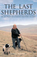 Bowden, Charles, The Last Shepherds, Hardcover, Very Good Book