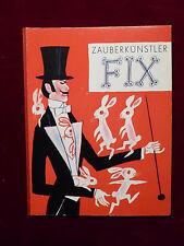 Bilderbuch, Zauberkünstler FIX, Dr. Herbert Schulze, Leipzig 1973 DDR