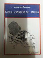 Agostino Spataro Sicilia, cronache dimun declino. Libro nuovo