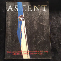 ASCENT: The Mountaineering Experience in Word and Image by Allen Steck/Steve