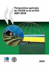 Perspectives Agricoles de l'Ocde et de la Fao 2007-2016 by Organisation for...