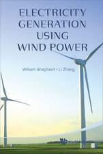 Electricity Generation Using Wind Power, , Zhang, Li,Shepherd, William, Very Goo
