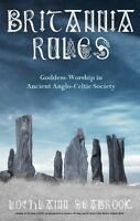 """BRITANNIA RULES: GODDESS-WORSHIP IN ANCIENT ANGLO-CELTIC SOCIETY"""