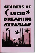 SECRETS OF LUCID DREAMING REVEALED book by S. Rob dreams 44 pages staple bound