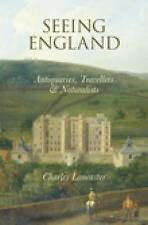 Seeing England: Antiquaries, Travellers and Naturalists, New, Charles Lancaster