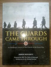 The Guards Came Through Simon Doughty Illustrated History Guards in Great War