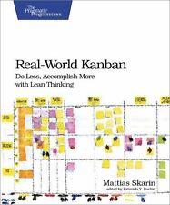 Real-World Kanban : Do Less, Accomplish More with Lean Thinking: By Skarin, M...