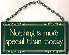 Nothing is More Special Than Today Home Garden Metal Sign Verse *New*