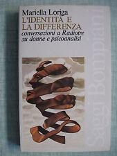 L'identità e la differenza di Mariella Loriga  Saggi Ed.Bompiani 1980