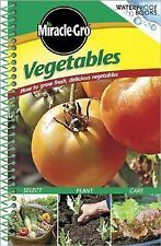 Waterproof Bks.: Miracle Gro Vegetables : How to Grow Fresh, Delicious Vegetabl…
