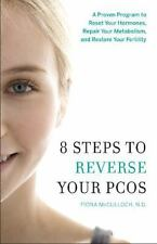 8 STEPS TO REVERSE YOUR PCOS - MCCULLOCH, FIONA - NEW PAPERBACK BOOK