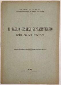 MEDICINA OSTETRICIA IL TAGLIO CESAREO SOPRAINFISARIO CESARE MICHELI 1911