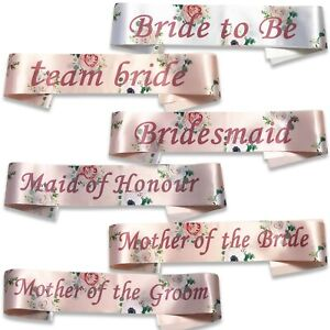 HEN PARTY SASHES TEAM BRIDE CLASSY FLORAL ROSE GOLD NIGHT DO ACCESSORIES SASH