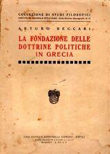 LA FONDAZIONE DELLE DOTTRINE POLITICHE IN GRECIA A.BECCARI 1935 RONDINELLA SA966
