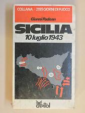 Sicilia 10 luglio 1943 di G. Padoan 2193 giorni di fuoco Capitol 1977 BLISTERATO