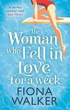 FIONA WALKER __ THE WOMAN WHO FELL IN LOVE FOR A WEEK __ BRAND NEW _ FREEPOST UK